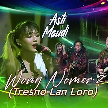 Wong Nomer 2 (Tresno Lan Loro)