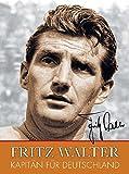 Fritz Walter: Kapitän für Deutschland