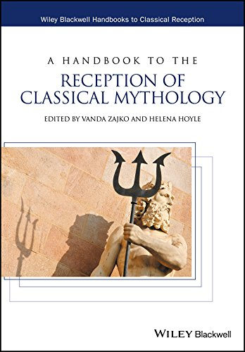 A Handbook to the Reception of Classical Mythology (Wiley Blackwell Handbooks to Classical Reception)