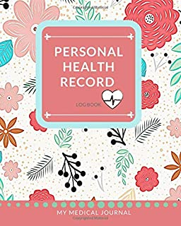 Personal Health Record Log Book: My Medical Journal - Record and Track your Health and Medical Details in this Comprehensi...