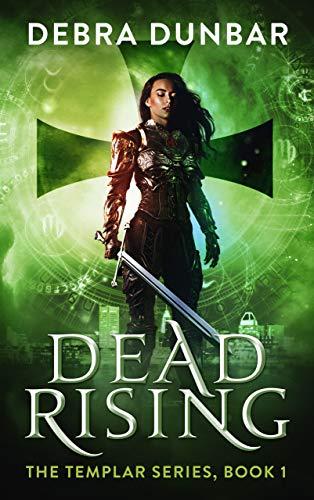 Dead Rising (The Templar Book 1) (English Edition)