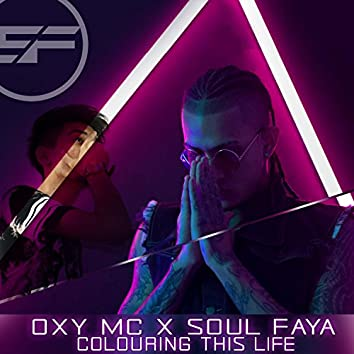 Colouring This Life (feat. Oxy Mc)