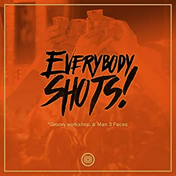 Everybody Shots!