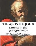 The Apostle John: Studies in His Life and Writings