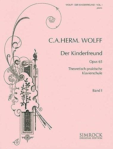 Der Kinderfreund: Theoretisch-praktische Klavierschule. Band 1. op. 65. Klavier. (Simrock Original Edition)