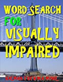 Word Search for Visually Impaired: 133 Extra Large Print Puzzles