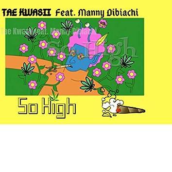 So High (feat. Manny Dibiachi)