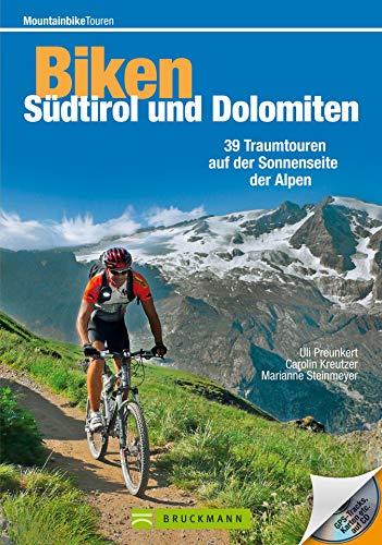 Mountainbike Touren Südtirol und Dolomiten: Der Mountainbikeführer zur Sonnenseite der Alpen, mit den 38 besten Singletrails und Downhillstrecken Karten, ... und GPS-Tracks (Mountainbiketouren)