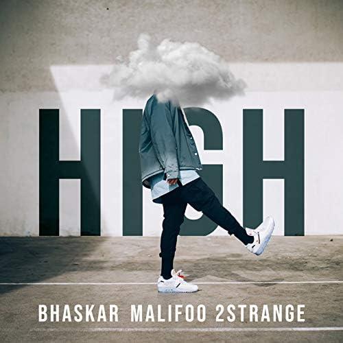 Malifoo, Bhaskar & 2STRANGE