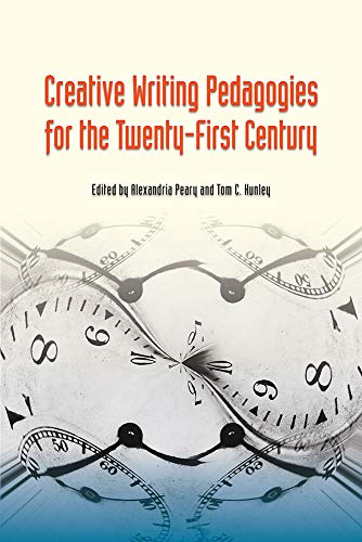 Compare Textbook Prices for Creative Writing Pedagogies for the Twenty-First Century 1st Edition ISBN 9780809334032 by Peary, Alexandria,Hunley, Tom C