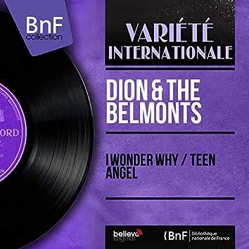 I Wonder Why / Teen Angel (Mono Version)