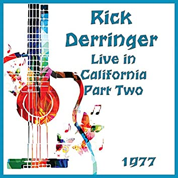 Live in California 1977 Part Two (Live)