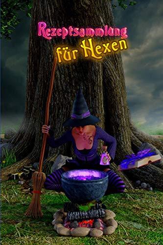 Rezeptsammlung für Hexen: Magische Rezepturen selbst brauen und aufschreiben   ein Rezeptbuch für alle Hexen, Wiccas, für kleine Hexen und große   ... in A5 mit 124 Seiten (German Edition)