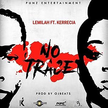 No Trace (feat. Kerrecia)