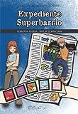 Expediente Superbarrio (Marijuli & Gil Abad, investigaciones nº 5)