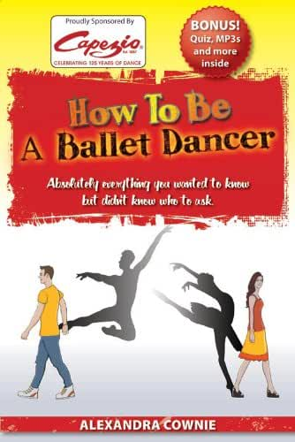 How To Be A Ballet Dancer (English Edition)