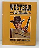 Western All'Italiana - 100 More Must-See Movies (100 More Must See Movies Bk 3) - Stefano Piselli
