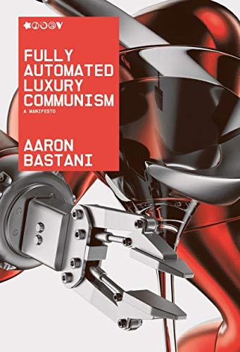 Image of Fully Automated Luxury Communism