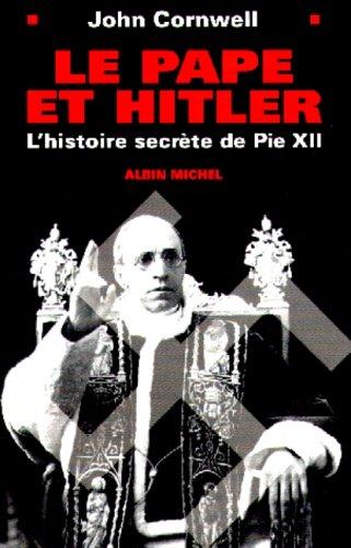 Le Pape et Hitler : L'histoire secrète de Pie 12