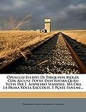 Opusculi Inediti Di Tarquinia Molza: Con Alcune Poesie Dell'istessa Quasi Tutte Per L' Addietro Stampate, Ma Ora La Prima Volta Raccolte, E Pçste Insieme... (Italian Edition)