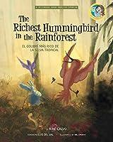 The Richest Hummingbird in the Rainforest. Bilingual English-Spanish.