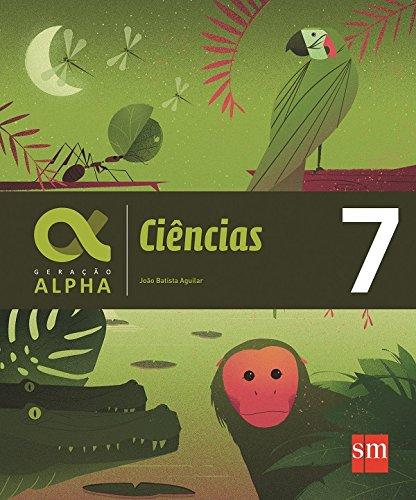 Geração Alpha. Ciências - 7º Ano