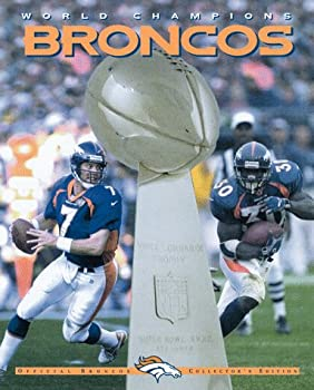 World Champion Broncos  Official Broncos Collector s Edition