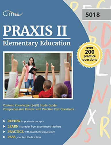 Compare Textbook Prices for Praxis II Elementary Education Content Knowledge 5018 Study Guide: Comprehensive Review with Practice Test Questions  ISBN 9781635309935 by Cox, J.G.