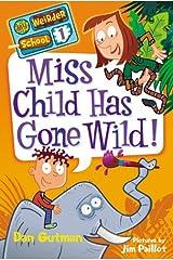 My Weirder School #1: Miss Child Has Gone Wild! Kindle Edition