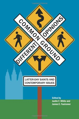 Common Ground - Different Opinions: Latter-day Saints and Contemporary Issues