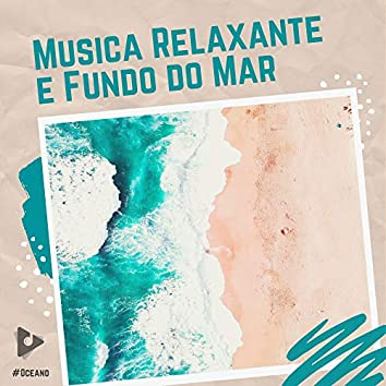 Música Relaxante e Fundo do Mar