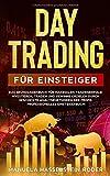 Daytrading für Einsteiger: Das Grundlagenbuch für maximalen Tradingerfolg! Investieren, traden und Gewinne erzielen durch geschickte Analysemethoden ... Einsteigerbuch! (Termingeschäfte, Band 1)
