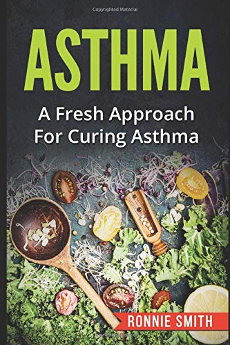 ASTHMA: A Fresh Approach To Dealing With Asthma