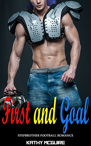 First and Goal: Stepbrother Football Romance (English Edition)