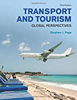 Transport and Tourism: Global Perspectives (3rd Edition) (Themes in Tourism)