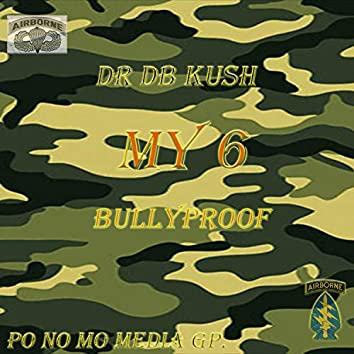 My 6 (BullyProof) [feat. AOneSick]