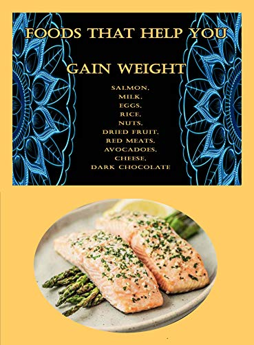 Foods That Help You Gain Weight: Salmon, Milk, Eggs, Rice,...