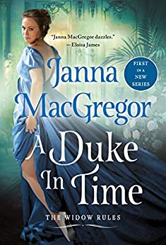 A Duke in Time: The Widow Rules by [Janna MacGregor]