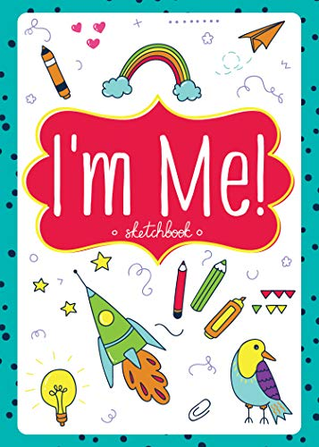 I'm Me! Sketchbook for Girls - Blank Hardcover Notebook, Journal, Drawing Pad, Sketch Book