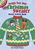 Design Your Own 'Ugly' Christmas Sweater Sticker Activity Book (Dover Little Activity Books)