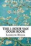 The 1-Hour Van Gogh Book: Volume 1 (Secrets of Van Gogh)