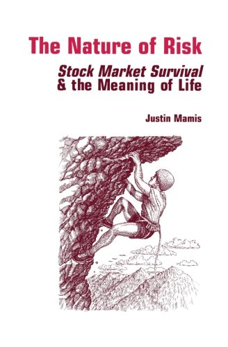 The Nature of Risk: Stock Market Survival & the Meaning of Life (Contrary Opinion Library)