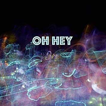 Oh Hey