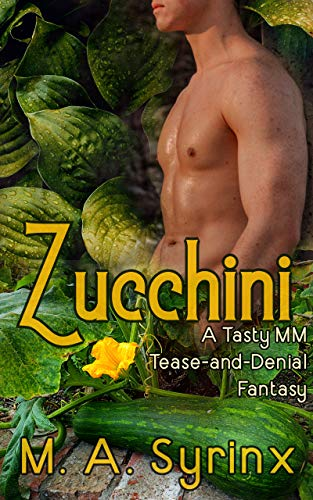 Zucchini: A Tasty MM Tease and Denial Fantasy (Vines & Tendrils Book 3) (English Edition)