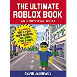 The Ultimate Roblox Book: An Unofficial Guide: Learn How to Build Your Own Worlds, Customize Your Games, and So Much More! (Unofficial Roblox) (English Edition)