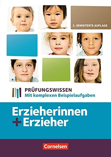 Erzieherinnen + Erzieher - Aktuelle Ausgabe / Zu allen Bänden - Prüfungswissen: Mit komplexen Beispielaufgaben. Schülerbuch