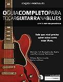 O Guia Completo para Tocar Blues na Guitarra Livro Três - Além das Pentatônicas: 3