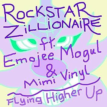 Flying Higher Up (feat. Emojee Mogul & Mimi Vinyl)