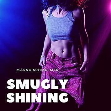 Smugly Shining