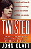 Twisted: The Secret Desires and Bizarre Double Life of Dr. Richard Sharpe (St. Martin's True Crime Library) (English Edition)